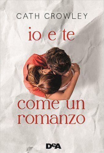 """<p>Cath Crowley,<em data-redactor-tag=""""em"""" data-verified=""""redactor""""> Io e te come un romanzo</em>, De Agostini, pp. 349, euro 14,90.</p><p>Rachel è oppressa dalla morte del fratello, per fortuna c'è Hanry al suo fianco... Una storia dolce-amara, dedicata alle più romantiche.</p>"""