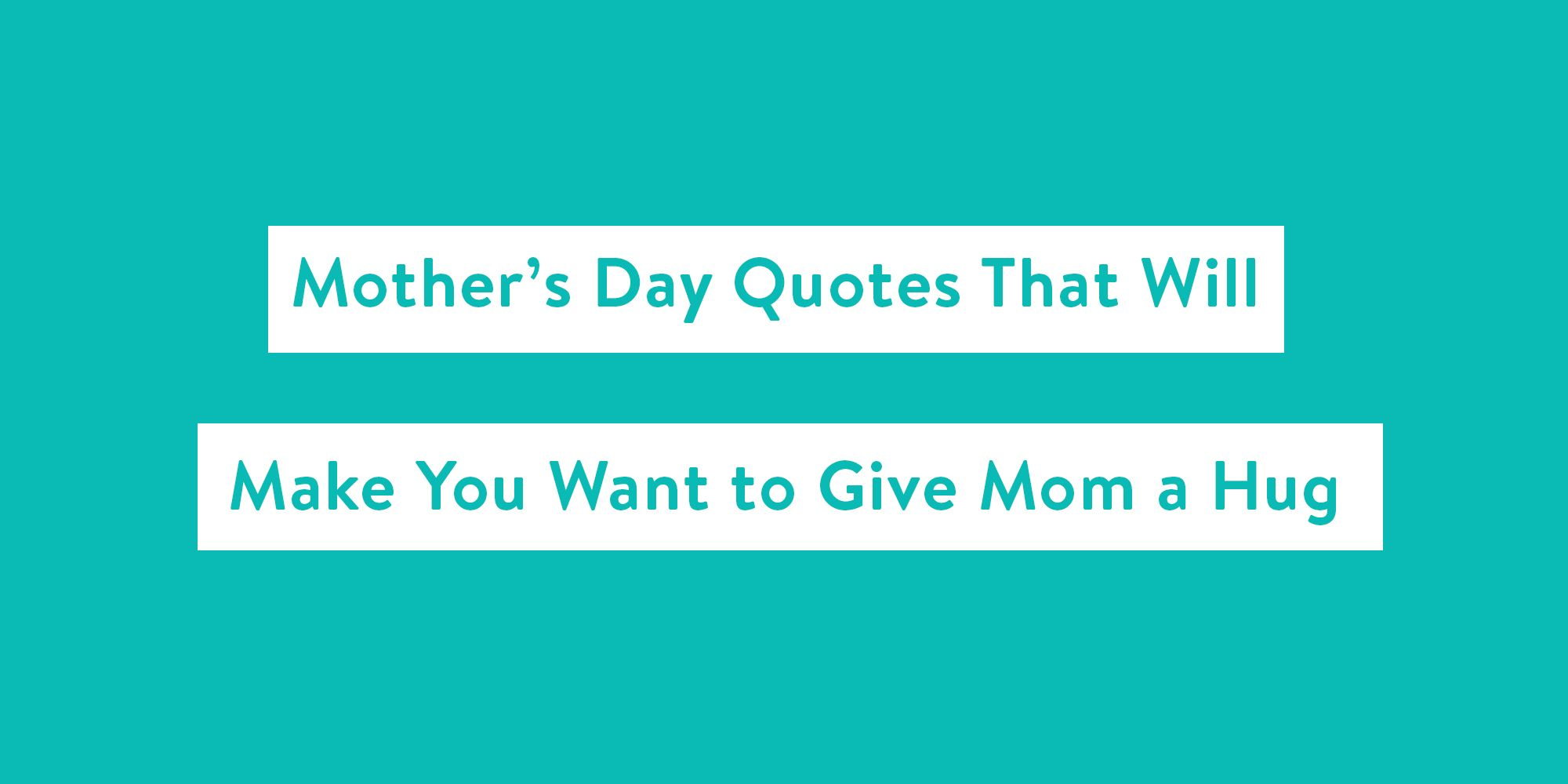 How To Make A Quote 10 Best Mother's Day Quotes  Inspiring Quotes About Moms
