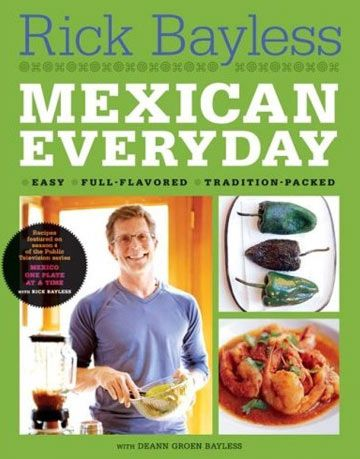 Mexican Everyday cookbook by Rick Bayless