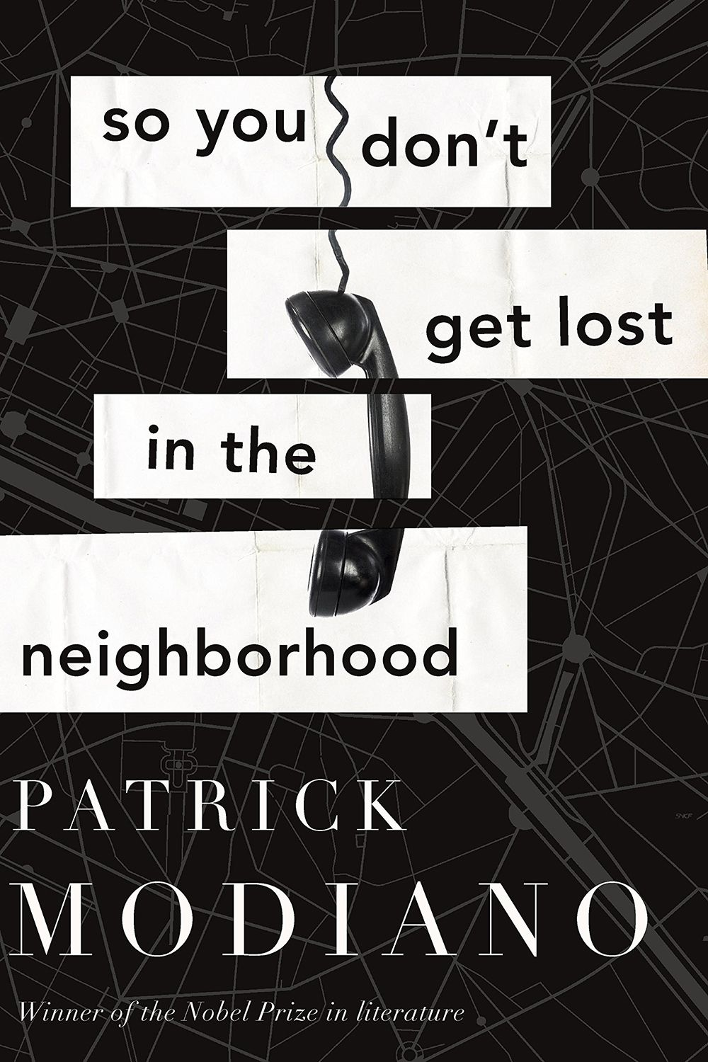 <p>After a mysterious phone call, the reclusive Jean Daragane finds himself drawn into a dangerous investigation of a decades-old murder in Paris by a hauntingly beautiful woman. So You Don't Get Lost In The Neighborhood is the anticipated psychological thriller by Patrick Modiano, winner of the 2014 Nobel Prize in Literature.</p>
