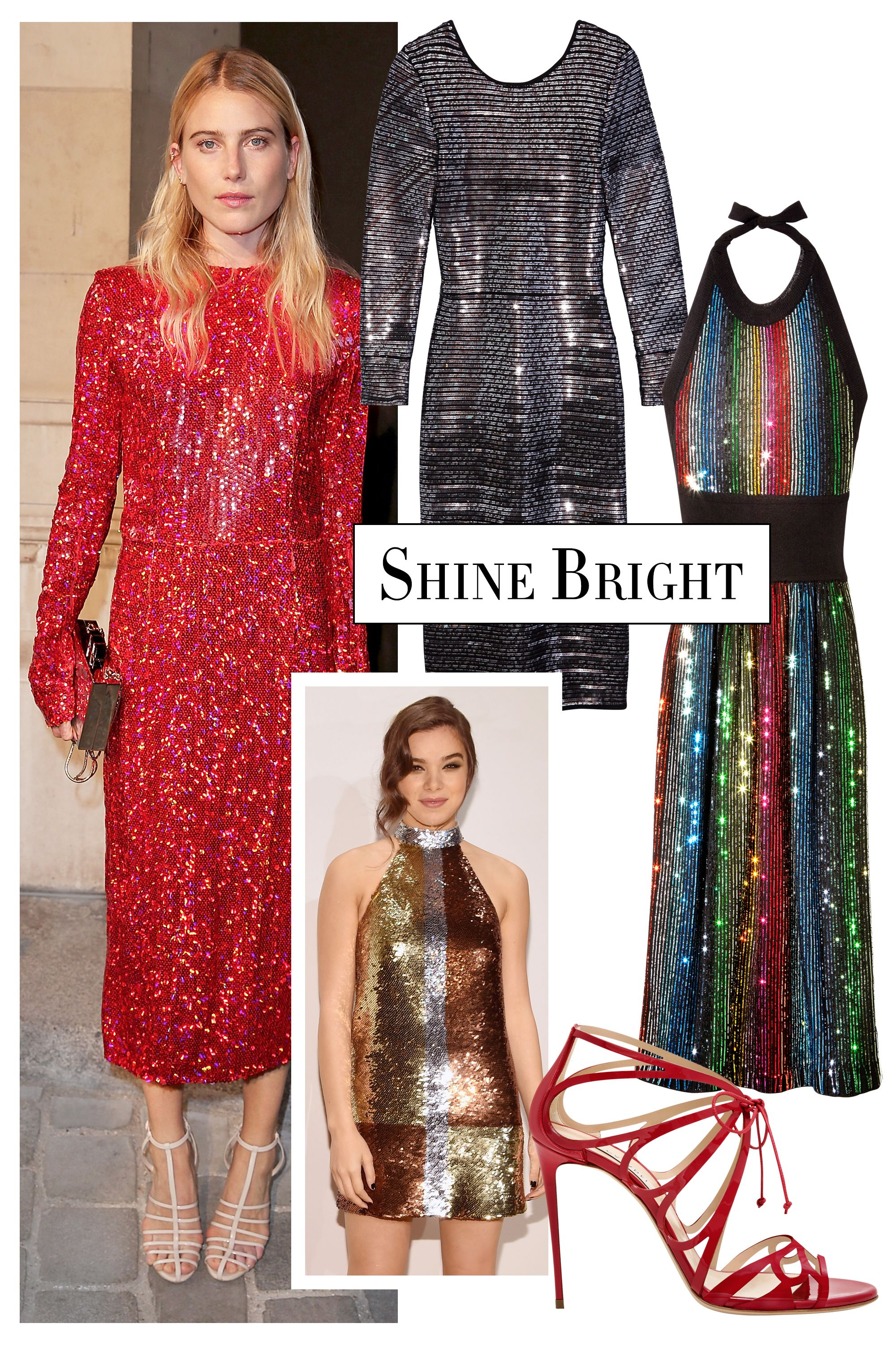 "<p>Nothing says the holidays like sparkling sequins. Follow Dree Hemingway's lead and opt for a dress in single statement color, or go for a rainbow-hued design like Sonia Rykiel's disco-ready look. </p><p><strong>Sonia Rykiel</strong> dress, $2,770, <a href=""https://shop.harpersbazaar.com/designers/sonia-rykiel/index.html"" target=""_blank"">shopBAZAAR.com</a><img src=""http://assets.hdmtools.com/images/HBZ/Shop.svg"" class=""icon shop"">; <strong>Ermanno Scervino</strong> dress, $4,920, <a href=""http://shop.ermannoscervino.it/usa/en-gb"" target=""_blank"">ermannoscervino.it</a>; <strong>Casadei</strong> sandal, $795, similar styles available at <a href=""https://shop.harpersbazaar.com/designers/casadei/"" target=""_blank"">shopBAZAAR.com</a><img src=""http://assets.hdmtools.com/images/HBZ/Shop.svg"" class=""icon shop"">.</p>"