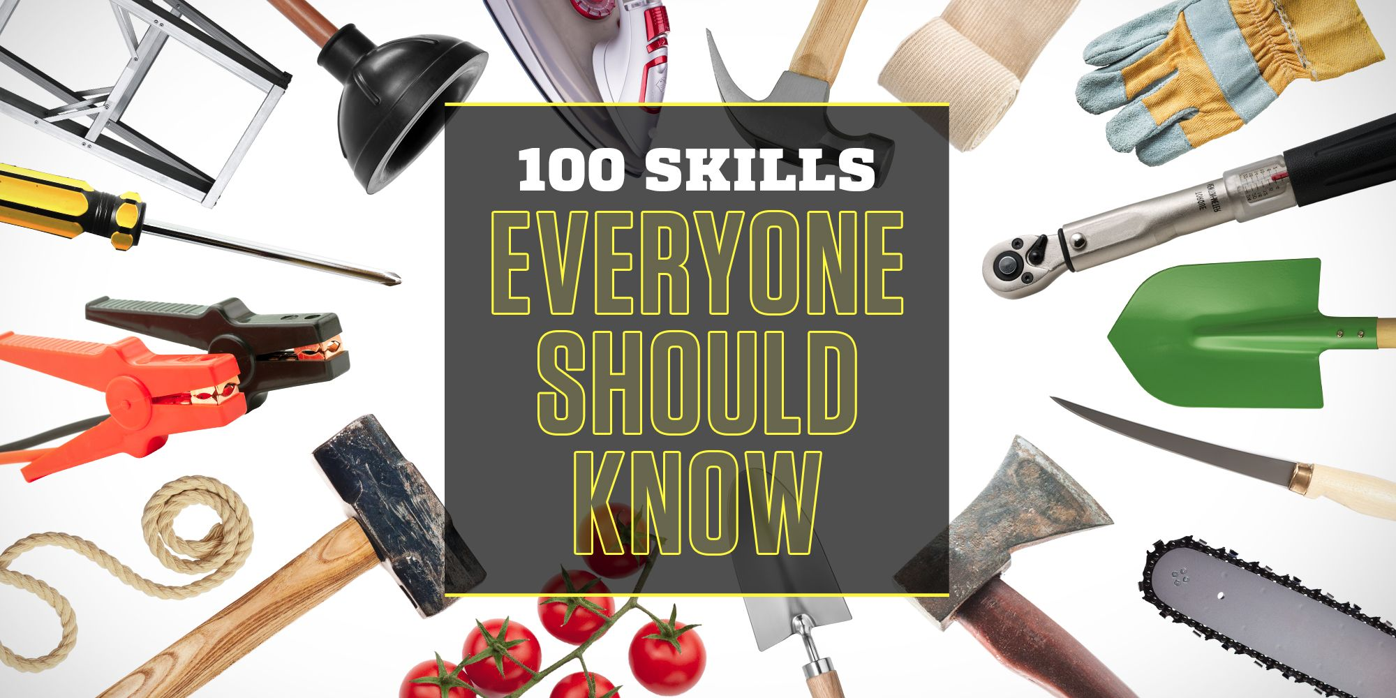 Life Skills — 100 Things You Should Know How to Do