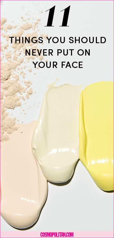 Things To Never Put On Your Face - Things You Should Not Put On Your ...