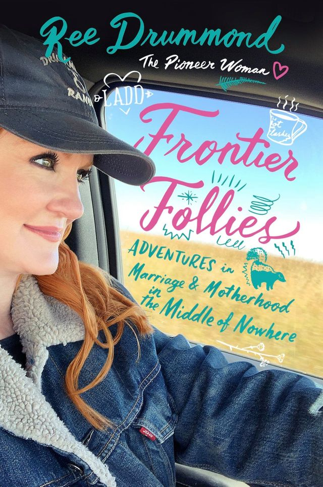 """""""frontier follies"""" by ree drummond is out november 17"""