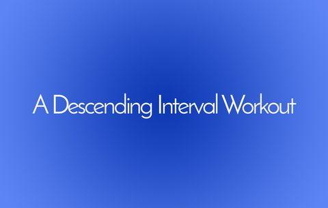 Descending interval workout
