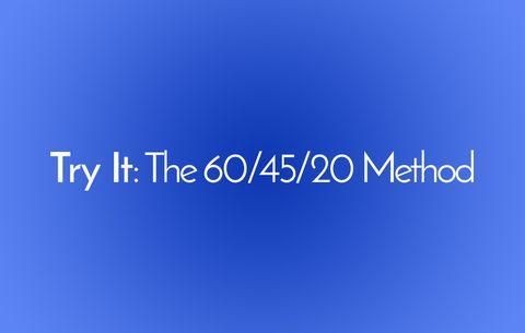 60-45-20 method