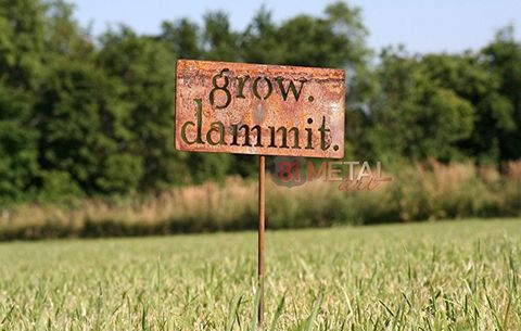 grow dammit sign