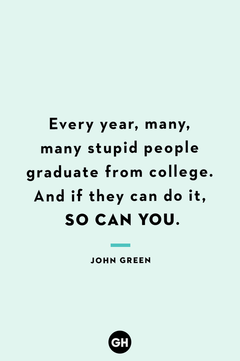 funny graduation quote by john green