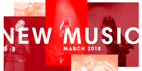 Best New Songs of March 2018 - What Music to Listen to This