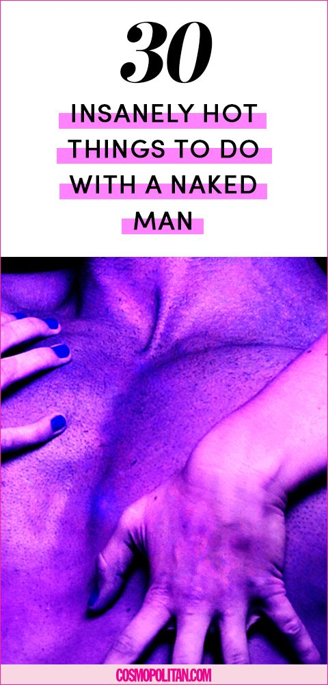 How to Turn Him On - 30 Things to Do With a Naked Man