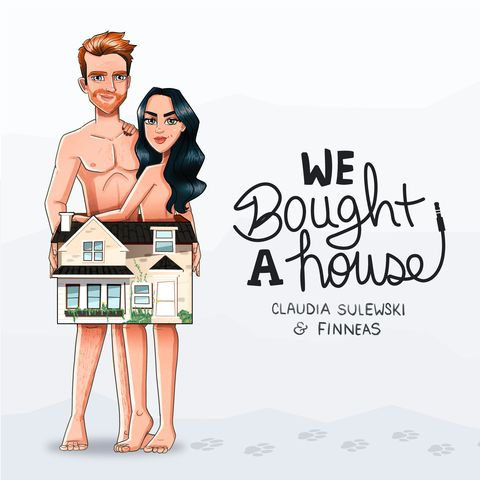 we bought a house podcast