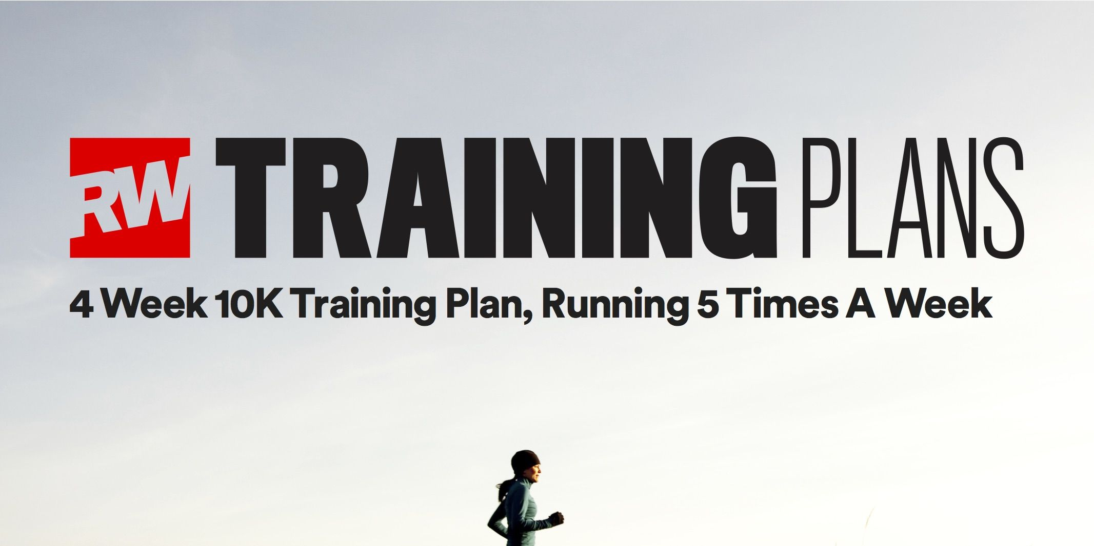 4 week 10K training plan, 5 days a week