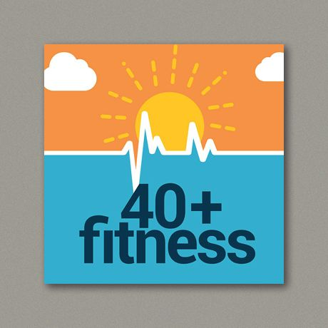 40+ Fitness podcast