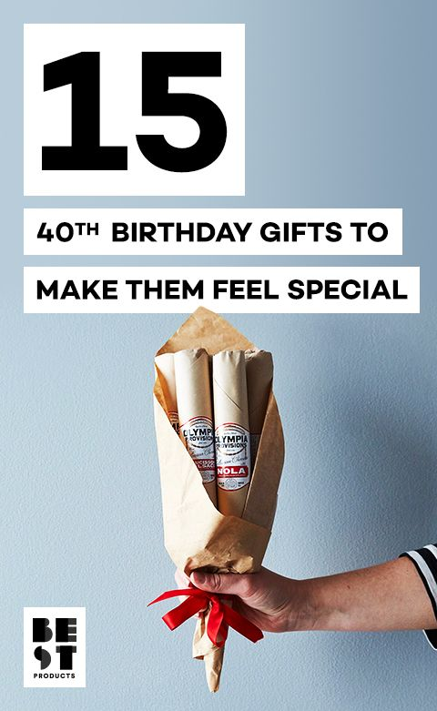 15 Best 40th Birthday Gift Ideas To Give In 2018