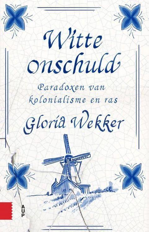 witte onschuld, gloria wekker