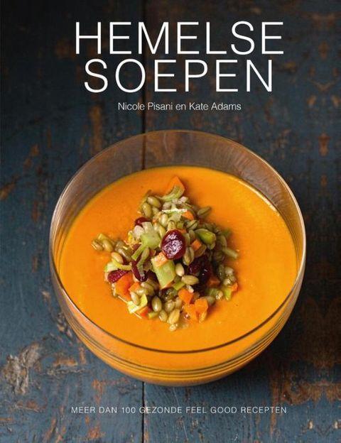 hemelse soepen soep kookboek