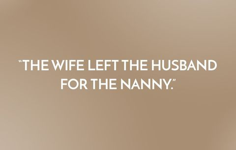 The wife left the husband for the nanny