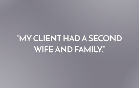 My client had a second wife and family