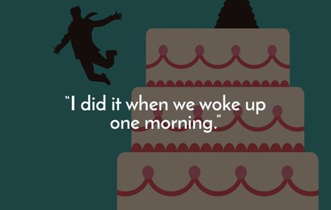 I did it when we woke up one morning