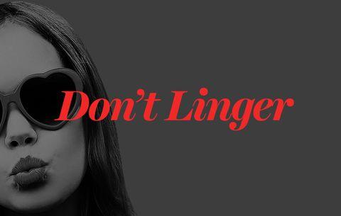 dont linger