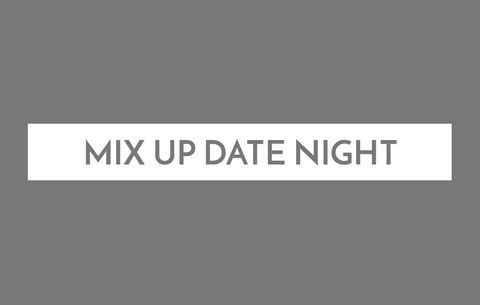 Mix Up Date Night