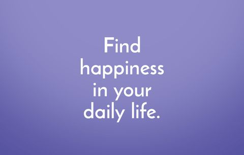 Find happiness in your daily life