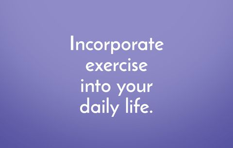 Incorporate exercise into your daily life