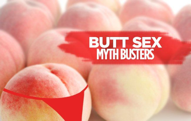 6 Myths About Anal Sex That Might Change Your Mind About It