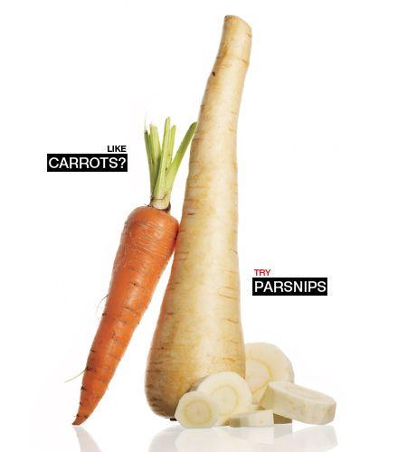 Like carrots? Try parsnips.