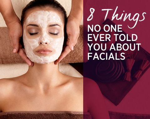 8 things no one ever told you about facials image solutioingenieria Choice Image