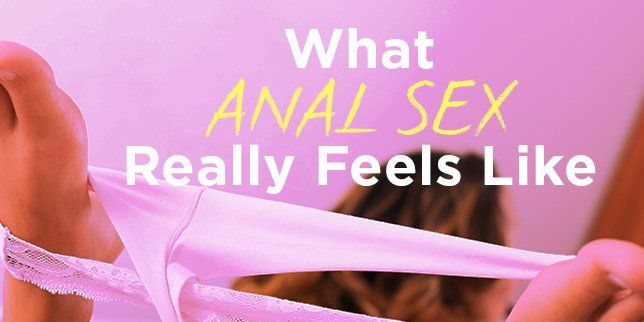 What anal sex really feels like