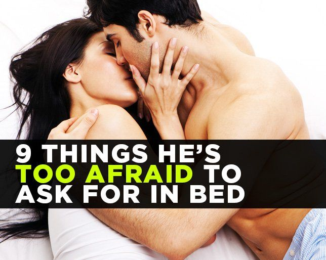9 Things Some Men Are Too Afraid to Ask For in Bed