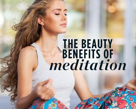 The Beauty Benefits of Meditation
