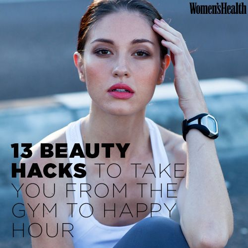13 Beauty Hacks to Take You from the Gym to Happy Hour