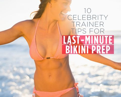 10 Celebrity Trainer Tips For Last-Minute Bikini Prep