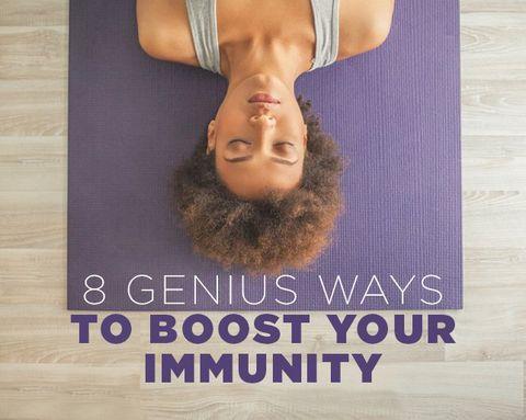 8 Genius Ways to Boost Your Immunity