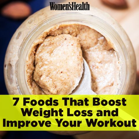 7 Foods That Boost Weight Loss AND Improve Your Workout