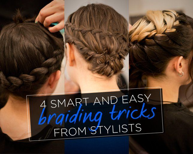 4 Smart and Easy Braiding Tricks from Stylists