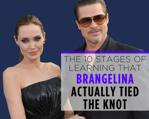The 10 Stages of Learning That Brangelina ACTUALLY Tied the Knot