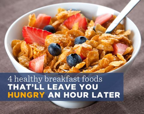 4 Healthy Breakfast Foods That'll Leave You Hungry an Hour Later
