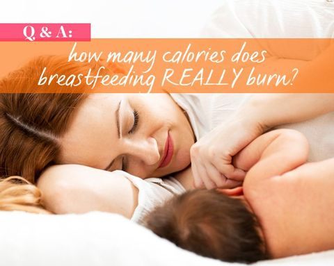 Q&A: How Many Calories Does Breastfeeding REALLY Burn?