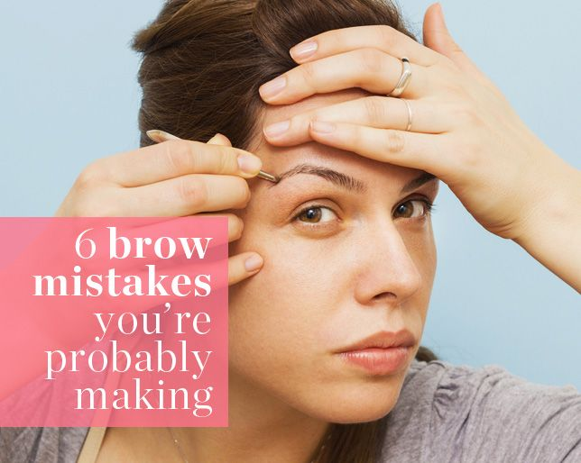 6 Brow Mistakes Youre Probably Making