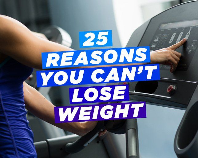25 Reasons You Can't Lose Weight