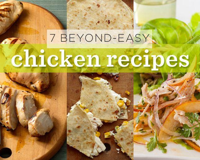 7 Beyond-Easy Chicken Recipes