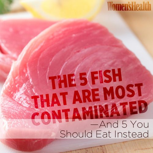 The 5 Fish That Are Most Contaminated—And 5 You Should Eat Instead