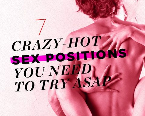 7 Crazy-Hot Sex Positions You Need to Try ASAP