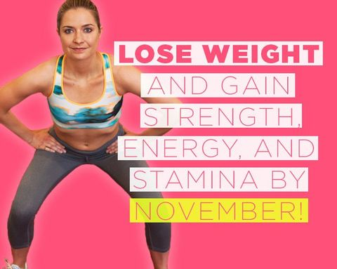 Lose Weight and Gain Strength, Energy, and Stamina by November!