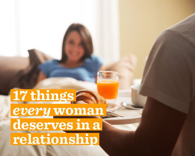 17 Things EVERY Woman Deserves in a Relationship