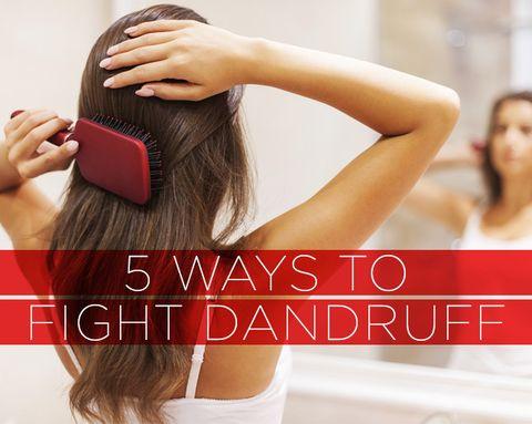 5 Ways to Fight Dandruff