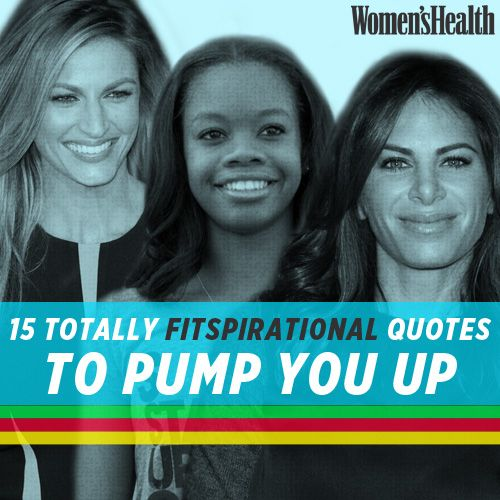 15 Totally Fitspirational Quotes to Pump You Up